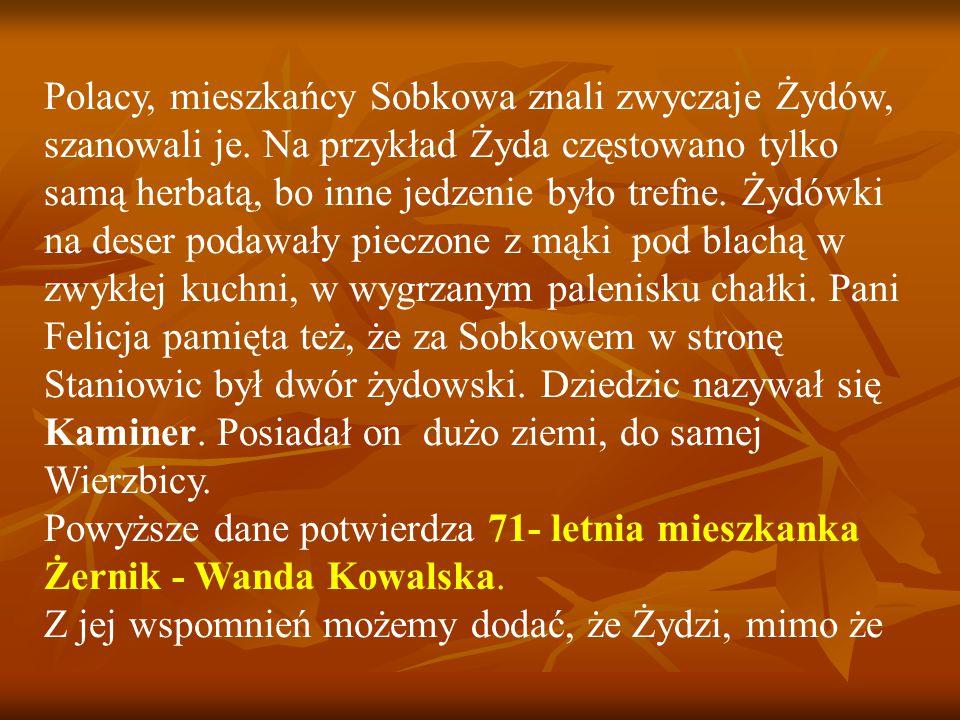 Polacy, mieszkańcy Sobkowa znali zwyczaje Żydów, szanowali je.