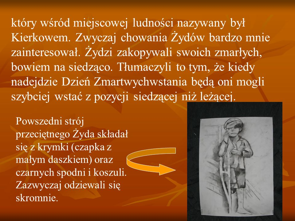 który wśród miejscowej ludności nazywany był Kierkowem.