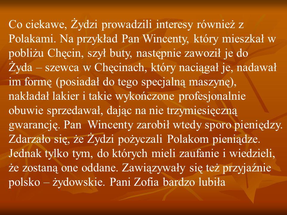 Co ciekawe, Żydzi prowadzili interesy również z Polakami.