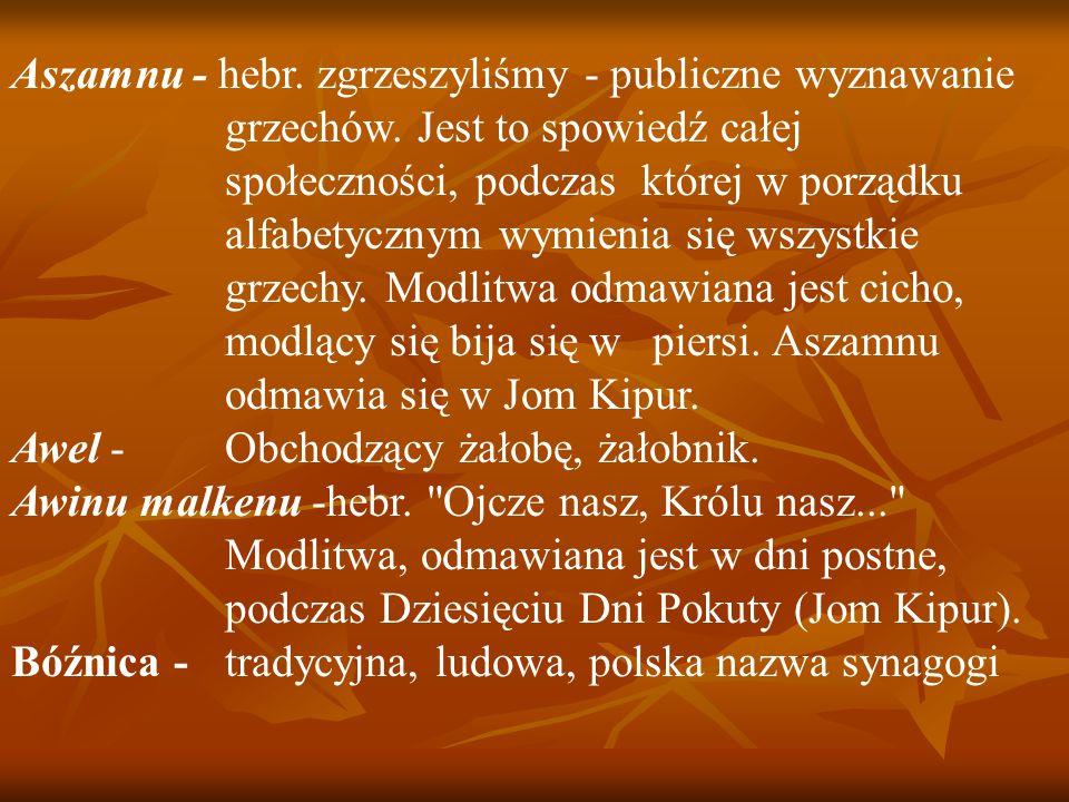 Aszamnu - hebr.zgrzeszyliśmy - publiczne wyznawanie grzechów.