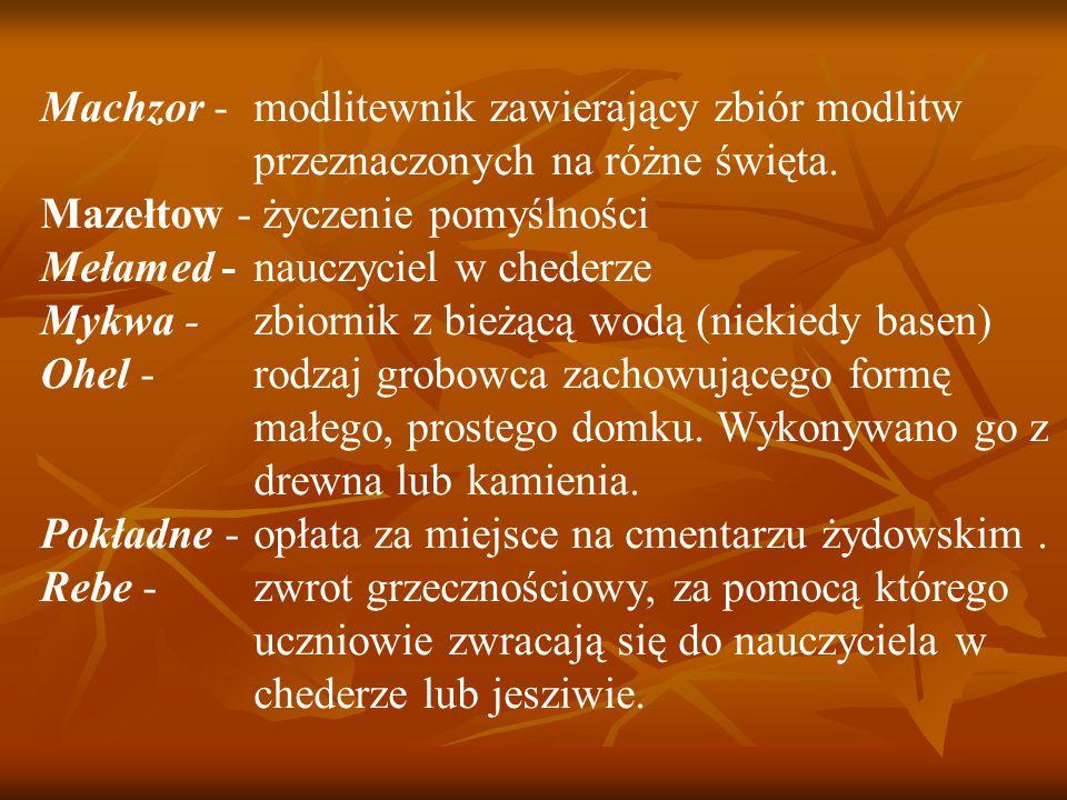 Machzor - modlitewnik zawierający zbiór modlitw przeznaczonych na różne święta.