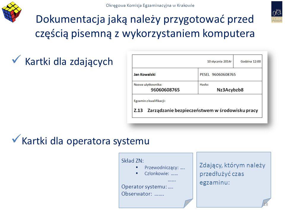 Okręgowa Komisja Egzaminacyjna w Krakowie Dokumentacja jaką należy przygotować przed częścią pisemną z wykorzystaniem komputera Kartki dla operatora s