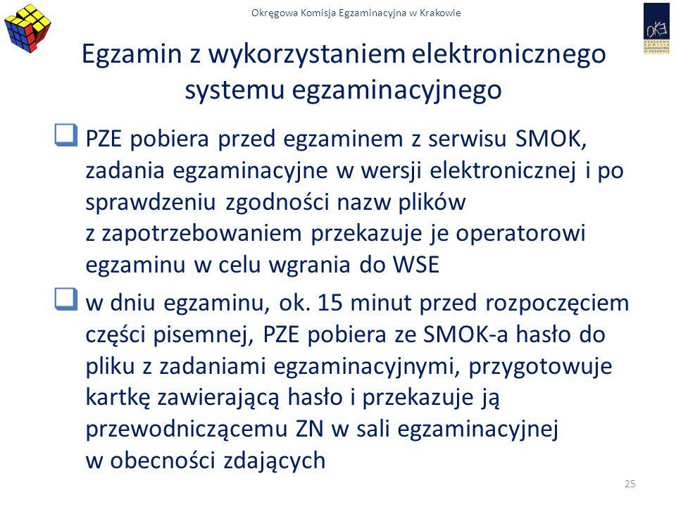 Okręgowa Komisja Egzaminacyjna w Krakowie Egzamin z wykorzystaniem elektronicznego systemu egzaminacyjnego  PZE pobiera przed egzaminem z serwisu SMO