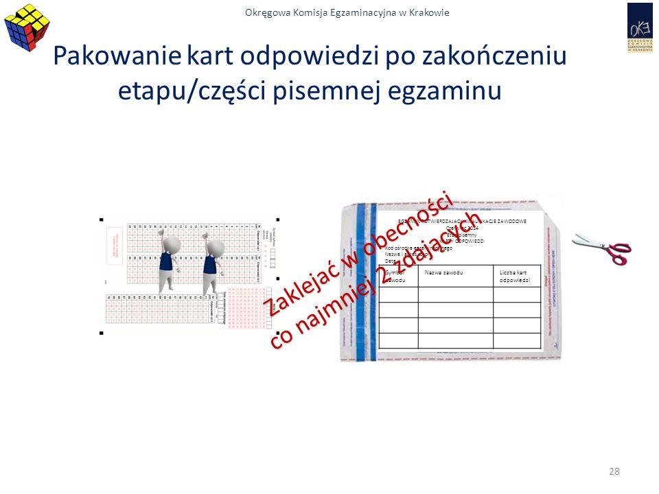 Okręgowa Komisja Egzaminacyjna w Krakowie Pakowanie kart odpowiedzi po zakończeniu etapu/części pisemnej egzaminu EGZAMIN POTWIERDZAJACY KWALIFIKACJE