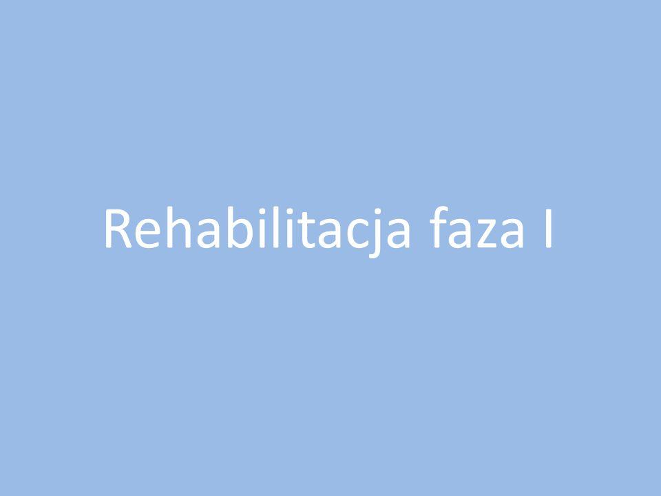 Rehabilitacja faza I
