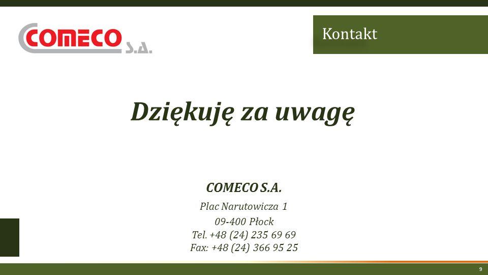 9 COMECO S.A. Plac Narutowicza 1 09-400 Płock Tel.