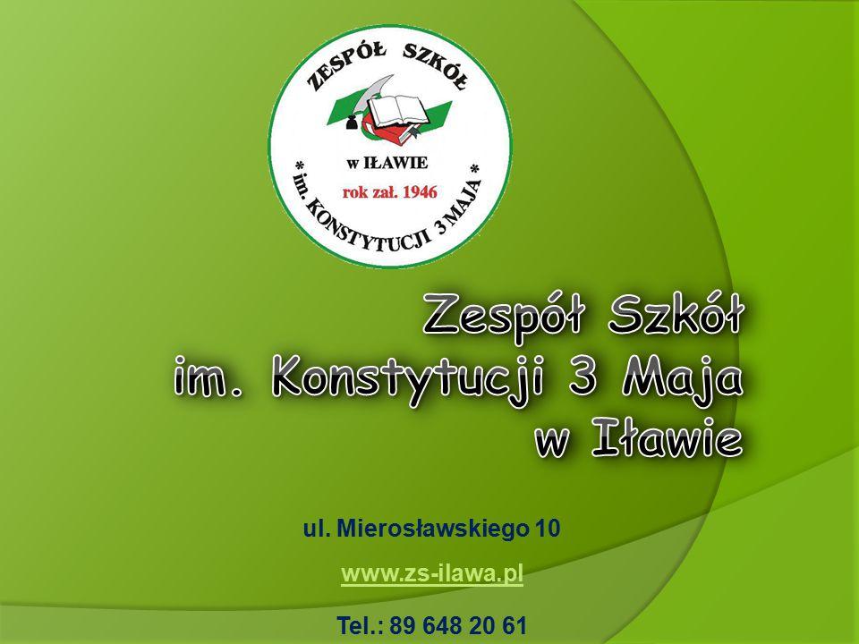 ul. Mierosławskiego 10 www.zs-ilawa.pl www.zs-ilawa.pl Tel.: 89 648 20 61