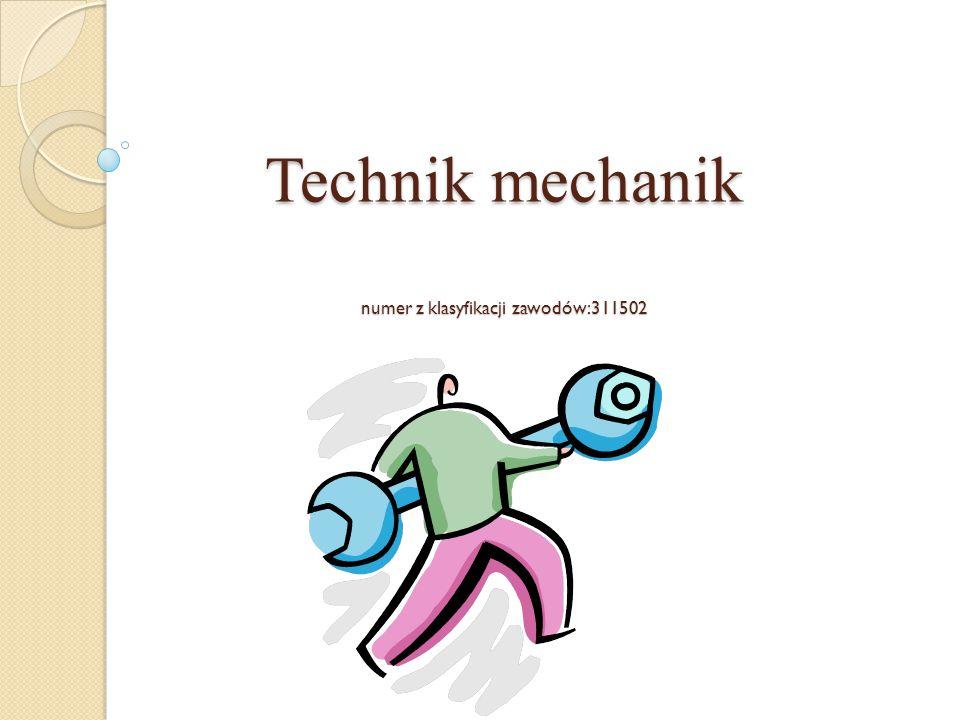 Technik mechanik numer z klasyfikacji zawodów:311502