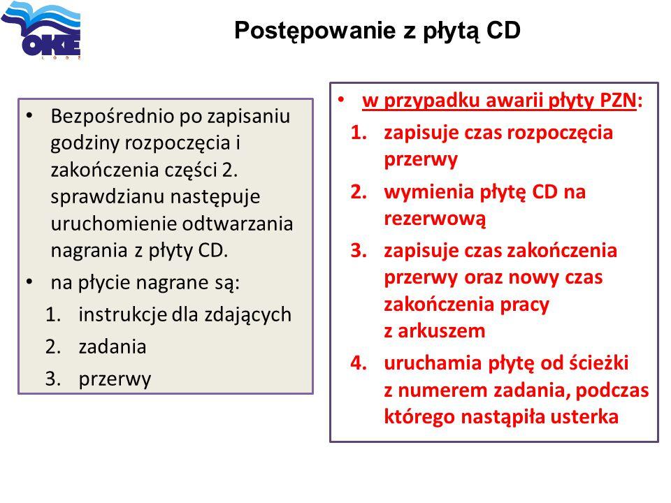 Postępowanie z płytą CD Bezpośrednio po zapisaniu godziny rozpoczęcia i zakończenia części 2. sprawdzianu następuje uruchomienie odtwarzania nagrania