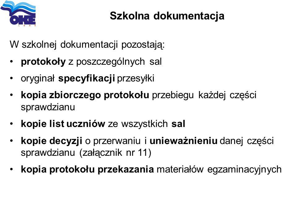 Szkolna dokumentacja W szkolnej dokumentacji pozostają: protokoły z poszczególnych sal oryginał specyfikacji przesyłki kopia zbiorczego protokołu prze
