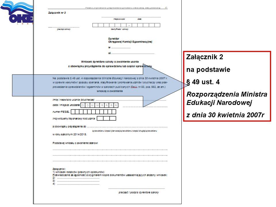 Załącznik 2 na podstawie § 49 ust. 4 Rozporządzenia Ministra Edukacji Narodowej z dnia 30 kwietnia 2007r