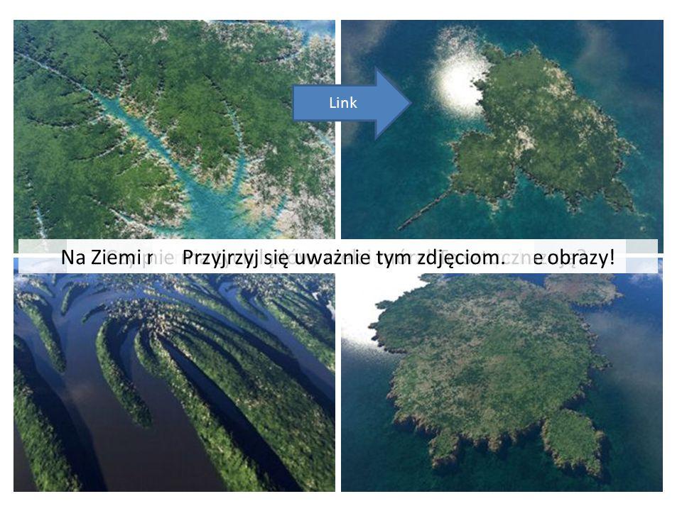 Czy potrafisz zgadnąć, jaki fragment Ziemi pokazują?Na Ziemi nie ma tych lądów, rzek i mórz.