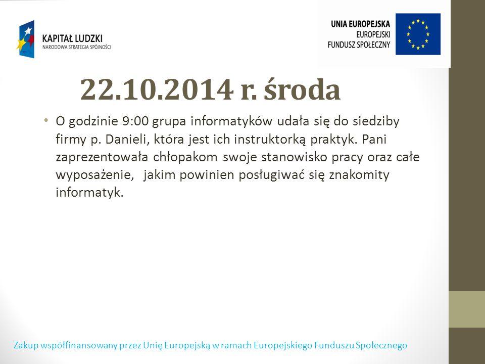 22.10.2014 r. środa O godzinie 9:00 grupa informatyków udała się do siedziby firmy p.