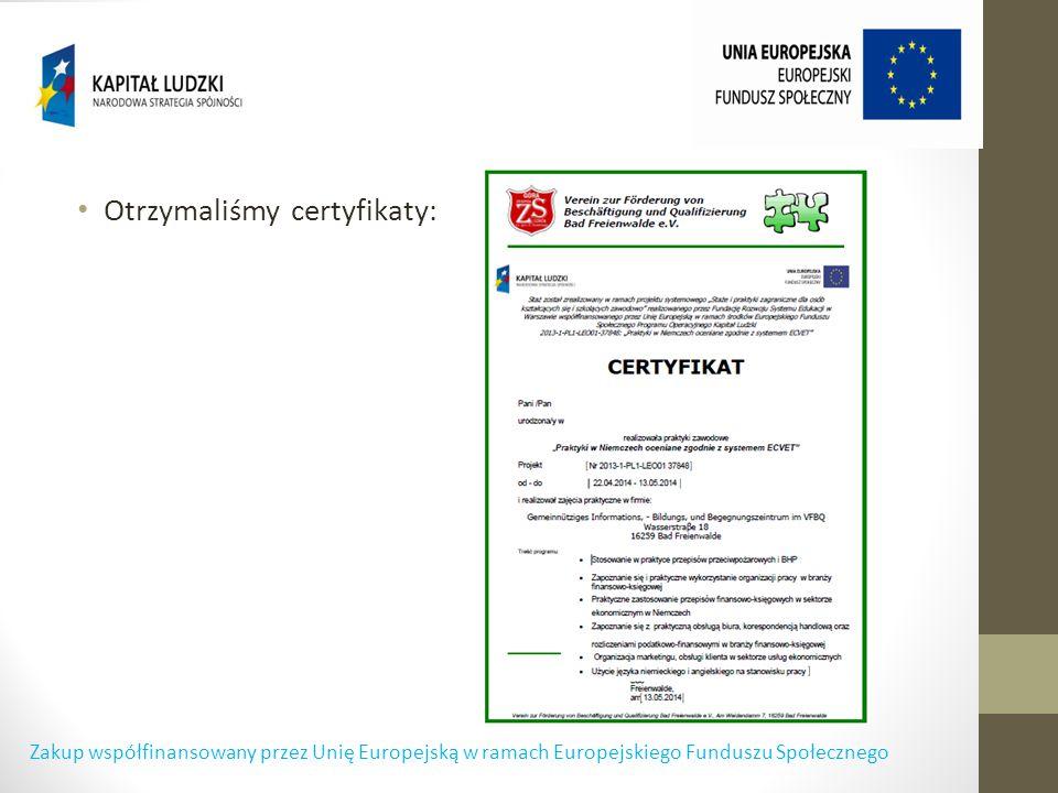 Otrzymaliśmy certyfikaty: Zakup współfinansowany przez Unię Europejską w ramach Europejskiego Funduszu Społecznego