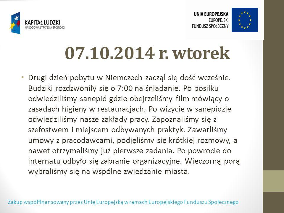 07.10.2014 r. wtorek Drugi dzień pobytu w Niemczech zaczął się dość wcześnie.