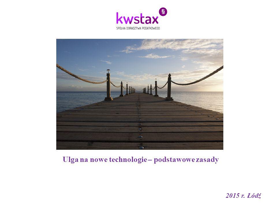 Ulga na nowe technologie – podstawowe zasady 2015 r. Łódź