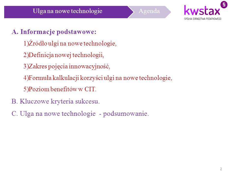 Ulga na nowe technologieAgenda A. Informacje podstawowe: 1)Źródło ulgi na nowe technologie, 2)Definicja nowej technologii, 3)Zakres pojęcia innowacyjn