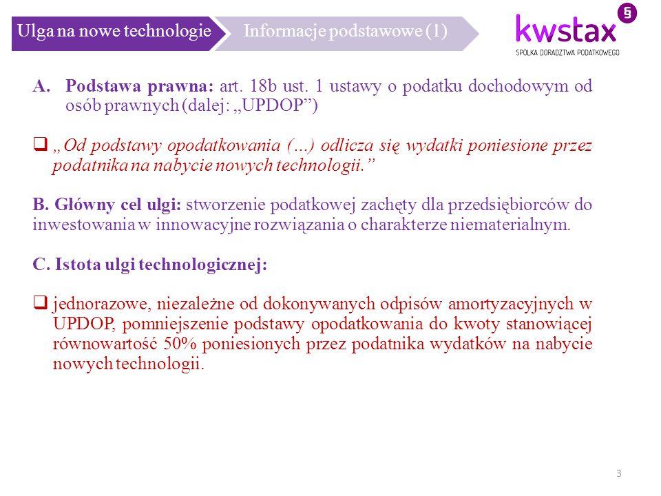 """Ulga na nowe technologieInformacje podstawowe (1) A.Podstawa prawna: art. 18b ust. 1 ustawy o podatku dochodowym od osób prawnych (dalej: """"UPDOP"""")  """""""