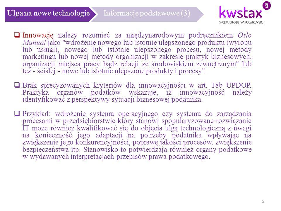 Ulga na nowe technologieInformacje podstawowe (3)  Innowację należy rozumieć za międzynarodowym podręcznikiem Oslo Manual jako