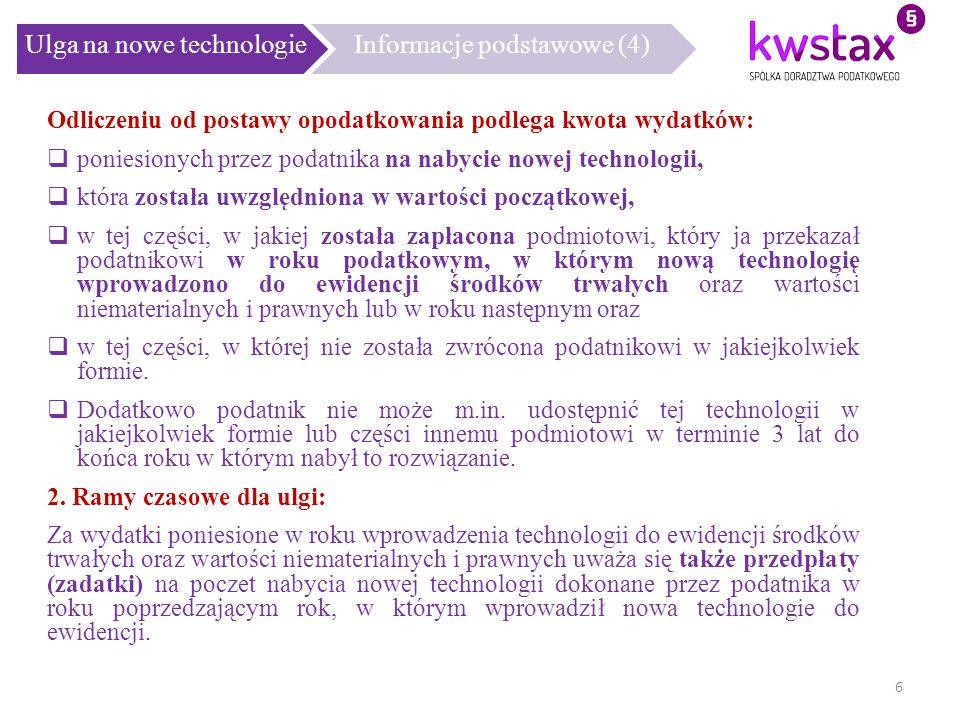 Ulga na nowe technologieInformacje podstawowe (4) Odliczeniu od postawy opodatkowania podlega kwota wydatków:  poniesionych przez podatnika na nabyci