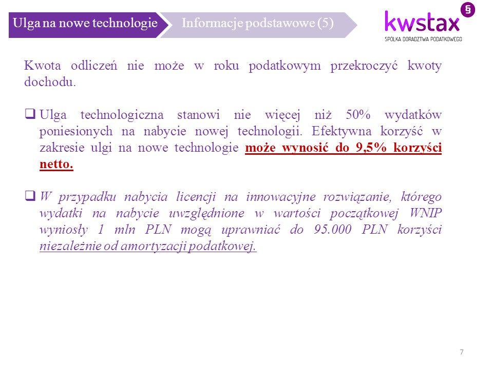 Ulga na nowe technologieInformacje podstawowe (5) Kwota odliczeń nie może w roku podatkowym przekroczyć kwoty dochodu.  Ulga technologiczna stanowi n