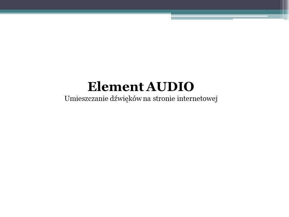 Element AUDIO Umieszczanie dźwięków na stronie internetowej