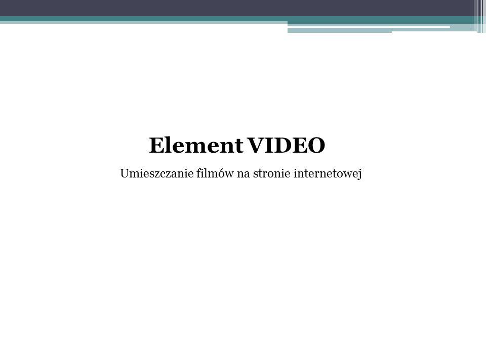 Element VIDEO Umieszczanie filmów na stronie internetowej