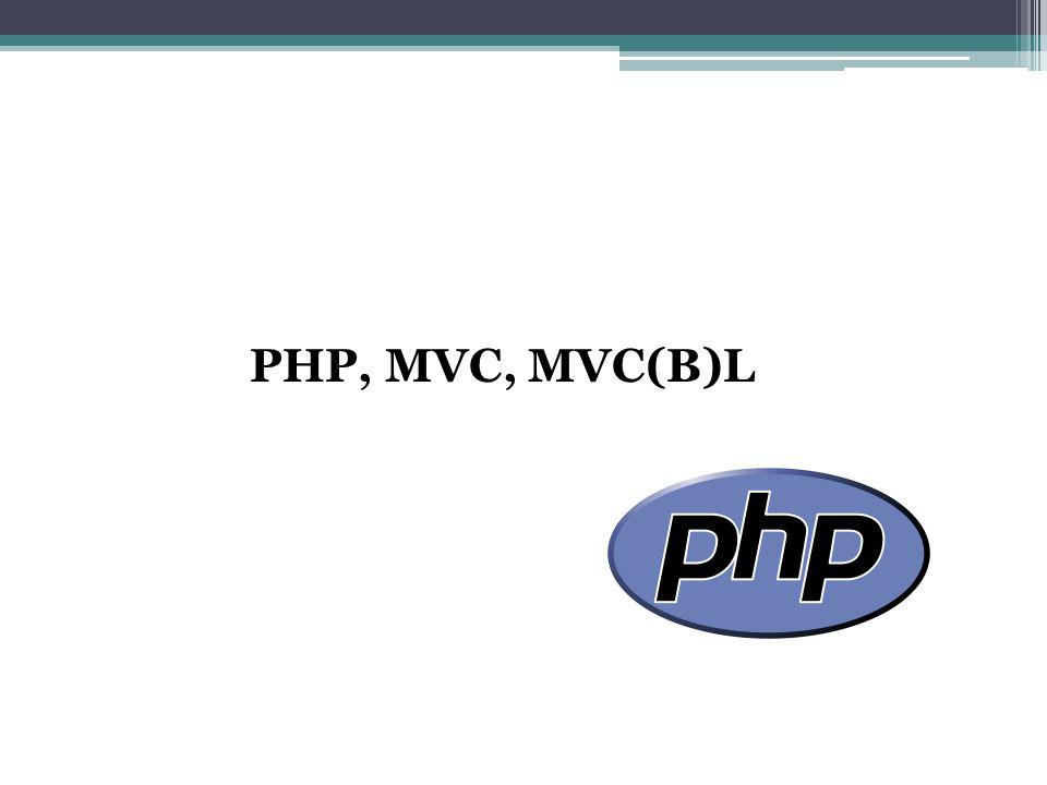 PHP, MVC, MVC(B)L