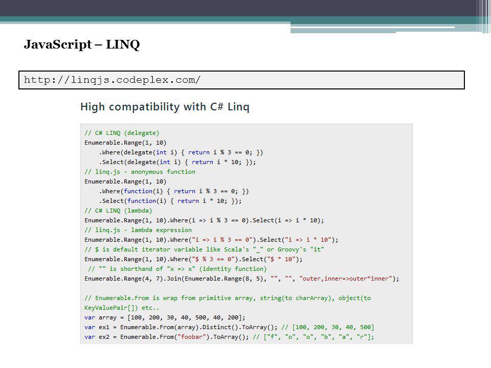 http://linqjs.codeplex.com/ JavaScript – LINQ