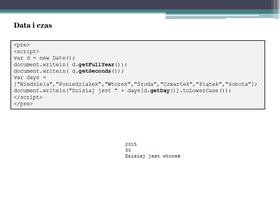 var d = new Date(); document.writeln( d.getFullYear()); document.writeln( d.getSeconds()); var days = [