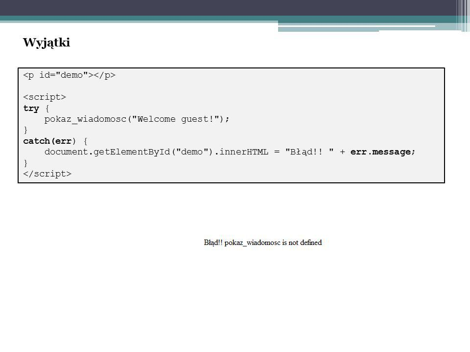 try { pokaz_wiadomosc( Welcome guest! ); } catch(err) { document.getElementById( demo ).innerHTML = Błąd!.