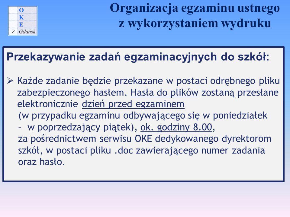 Przekazywanie zadań egzaminacyjnych do szkół:  Każde zadanie będzie przekazane w postaci odrębnego pliku zabezpieczonego hasłem. Hasła do plików zost
