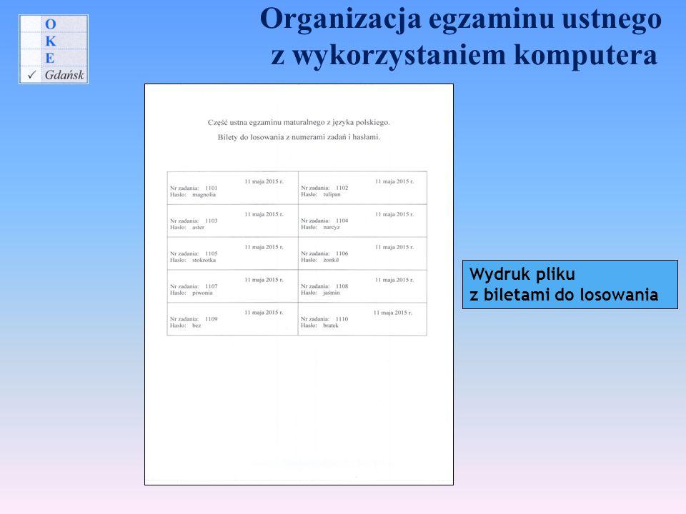 Organizacja egzaminu ustnego z wykorzystaniem komputera Wydruk pliku z biletami do losowania