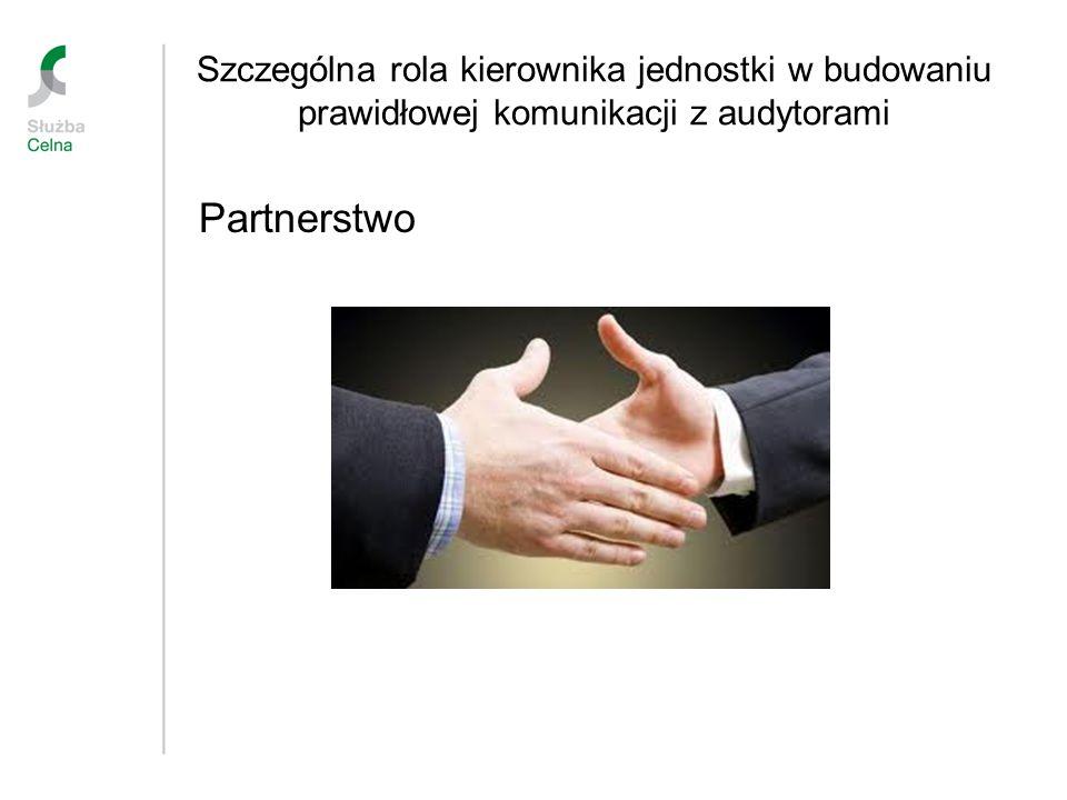 Szczególna rola kierownika jednostki w budowaniu prawidłowej komunikacji z audytorami Partnerstwo