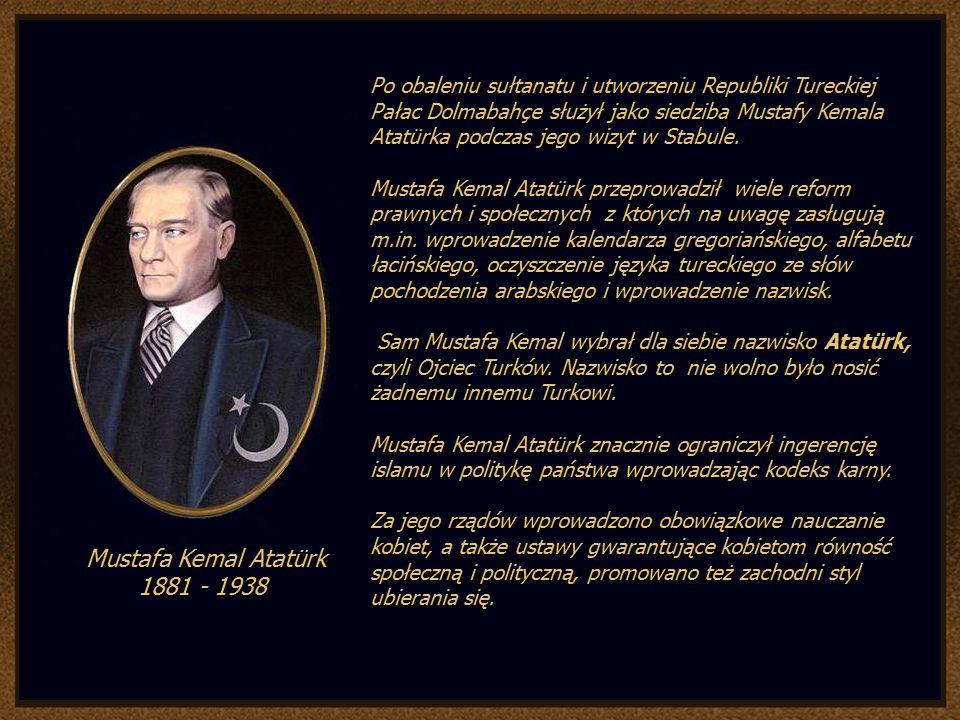 Po obaleniu sułtanatu i utworzeniu Republiki Tureckiej Pałac Dolmabahçe służył jako siedziba Mustafy Kemala Atatürka podczas jego wizyt w Stabule.