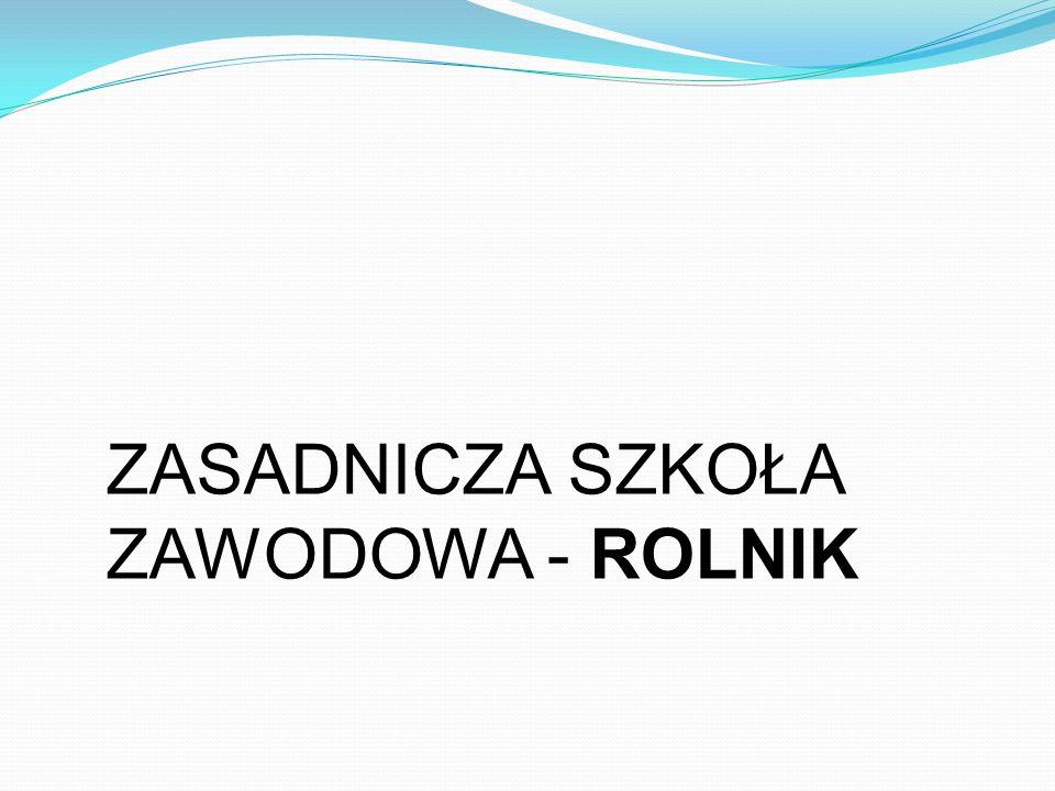 ZASADNICZA SZKOŁA ZAWODOWA - ROLNIK