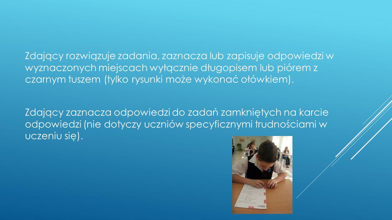 Zdający rozwiązuje zadania, zaznacza lub zapisuje odpowiedzi w wyznaczonych miejscach wyłącznie długopisem lub piórem z czarnym tuszem (tylko rysunki może wykonać ołówkiem).