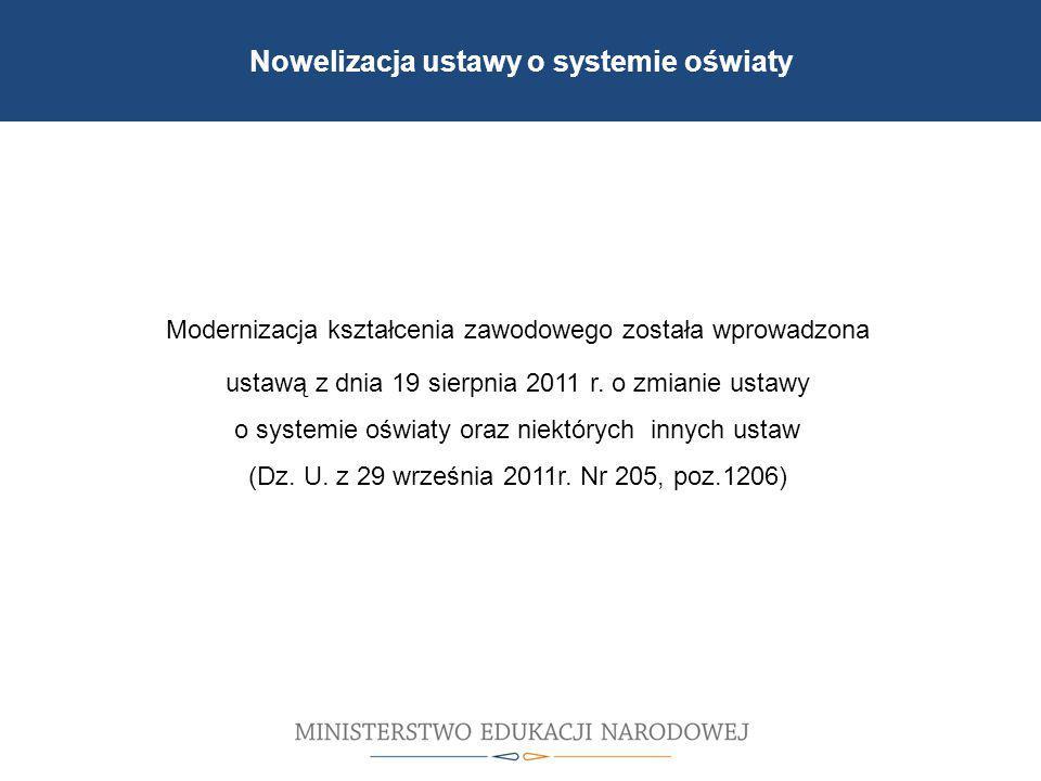 Modernizacja kształcenia zawodowego została wprowadzona ustawą z dnia 19 sierpnia 2011 r.