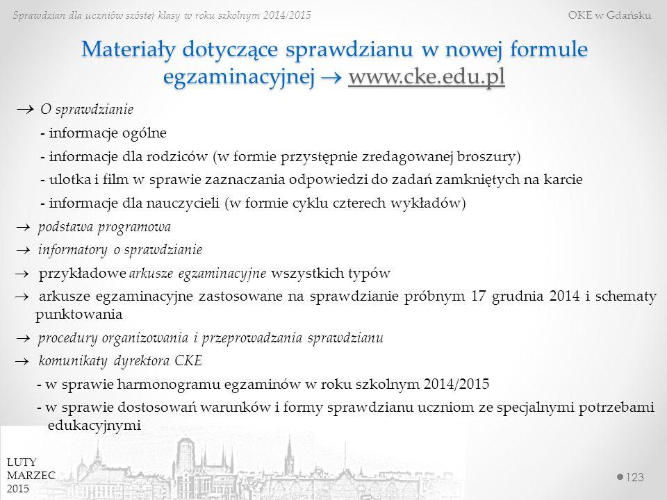 Materiały dotyczące sprawdzianu w nowej formule egzaminacyjnej  www.cke.edu.pl www.cke.edu.pl 123 Sprawdzian dla uczniów szóstej klasy w roku szkolny