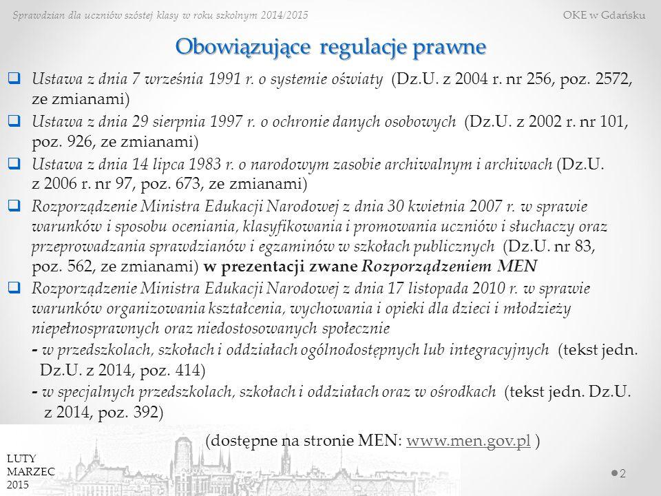 Obowiązujące regulacje prawne 2 Sprawdzian dla uczniów szóstej klasy w roku szkolnym 2014/2015 OKE w Gdańsku  Ustawa z dnia 7 września 1991 r. o syst