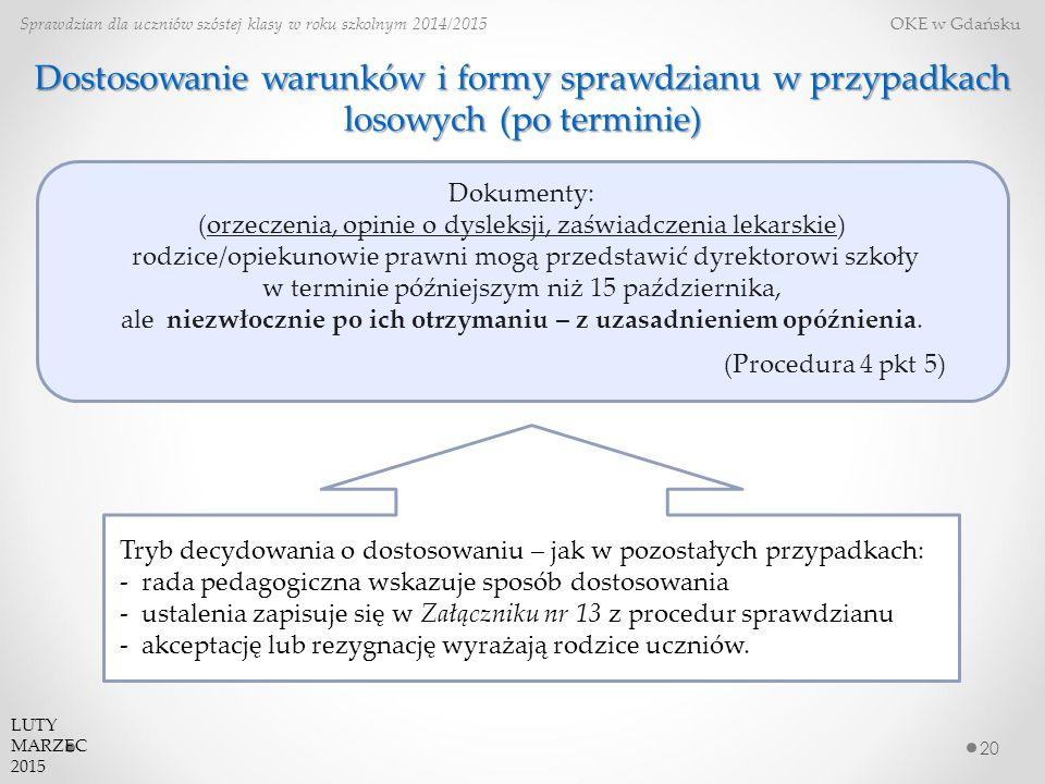 Dostosowanie warunków i formy sprawdzianu w przypadkach losowych (po terminie) 20 Sprawdzian dla uczniów szóstej klasy w roku szkolnym 2014/2015 OKE w Gdańsku Tryb decydowania o dostosowaniu – jak w pozostałych przypadkach: - rada pedagogiczna wskazuje sposób dostosowania - ustalenia zapisuje się w Załączniku nr 13 z procedur sprawdzianu - akceptację lub rezygnację wyrażają rodzice uczniów.