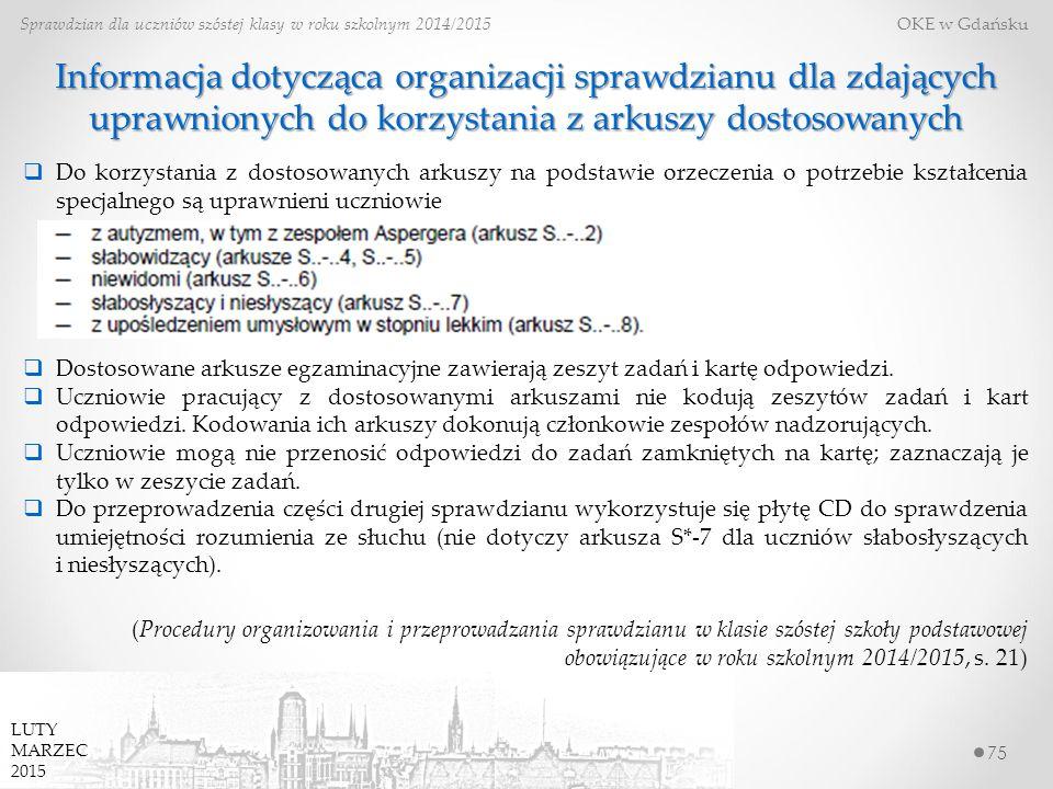 75 Sprawdzian dla uczniów szóstej klasy w roku szkolnym 2014/2015 OKE w Gdańsku Informacja dotycząca organizacji sprawdzianu dla zdających uprawnionyc