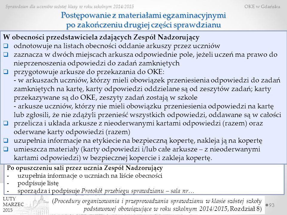 93 Sprawdzian dla uczniów szóstej klasy w roku szkolnym 2014/2015 OKE w Gdańsku LUTY MARZEC 2015 (Procedury organizowania i przeprowadzania sprawdzian