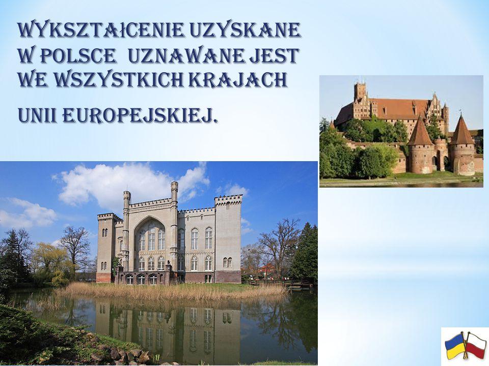 Wykszta ł cenie uzyskane w Polsce uznawane jest we wszystkich krajach Unii Europejskiej.