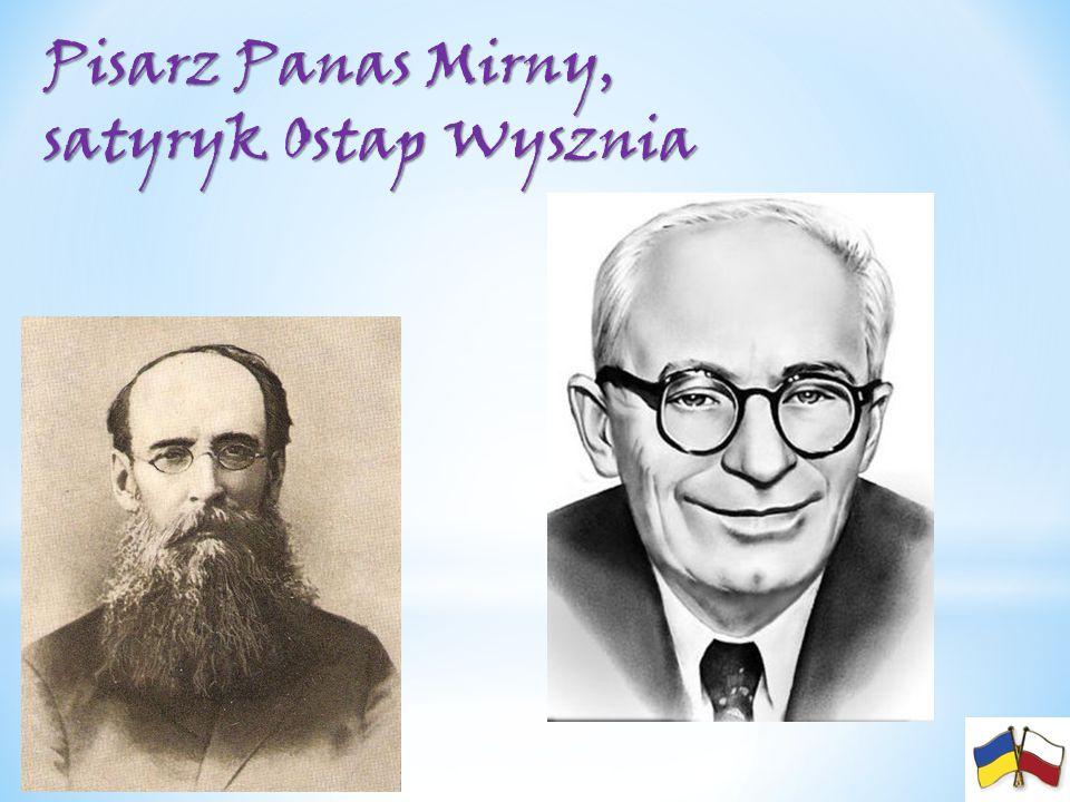 Pisarz Panas Mirny, satyryk Ostap Wysznia