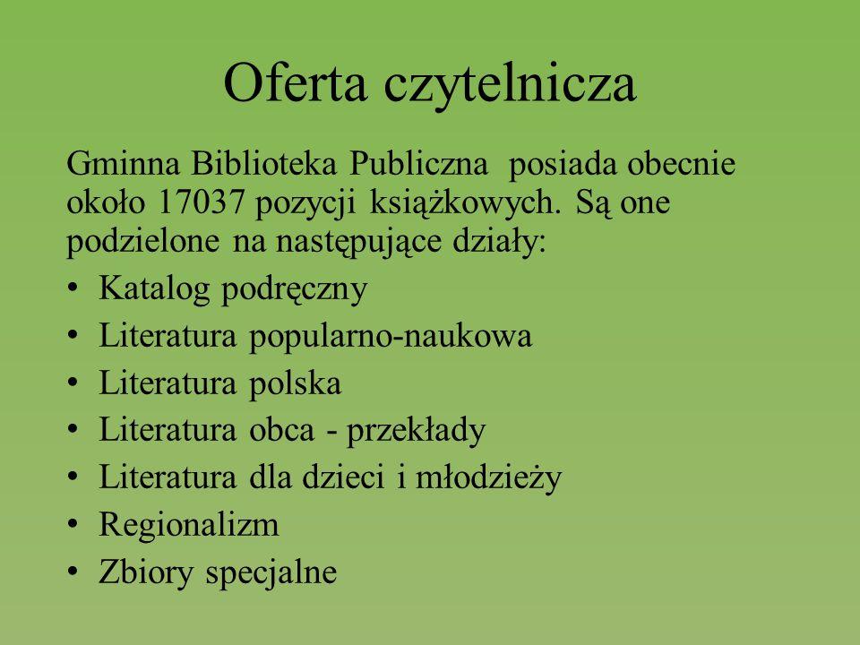 Oferta czytelnicza Gminna Biblioteka Publiczna posiada obecnie około 17037 pozycji książkowych. Są one podzielone na następujące działy: Katalog podrę