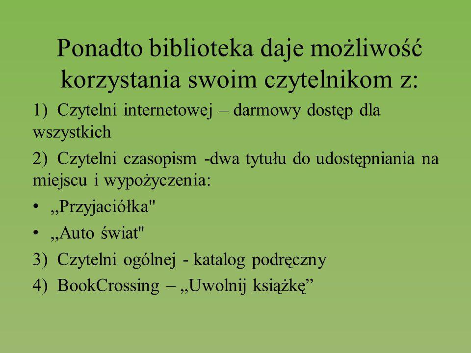 Ponadto biblioteka daje możliwość korzystania swoim czytelnikom z: 1) Czytelni internetowej – darmowy dostęp dla wszystkich 2) Czytelni czasopism -dwa