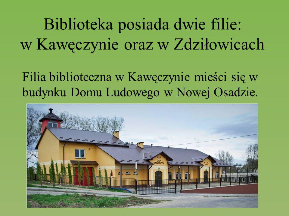 Biblioteka posiada dwie filie: w Kawęczynie oraz w Zdziłowicach Filia biblioteczna w Kawęczynie mieści się w budynku Domu Ludowego w Nowej Osadzie.