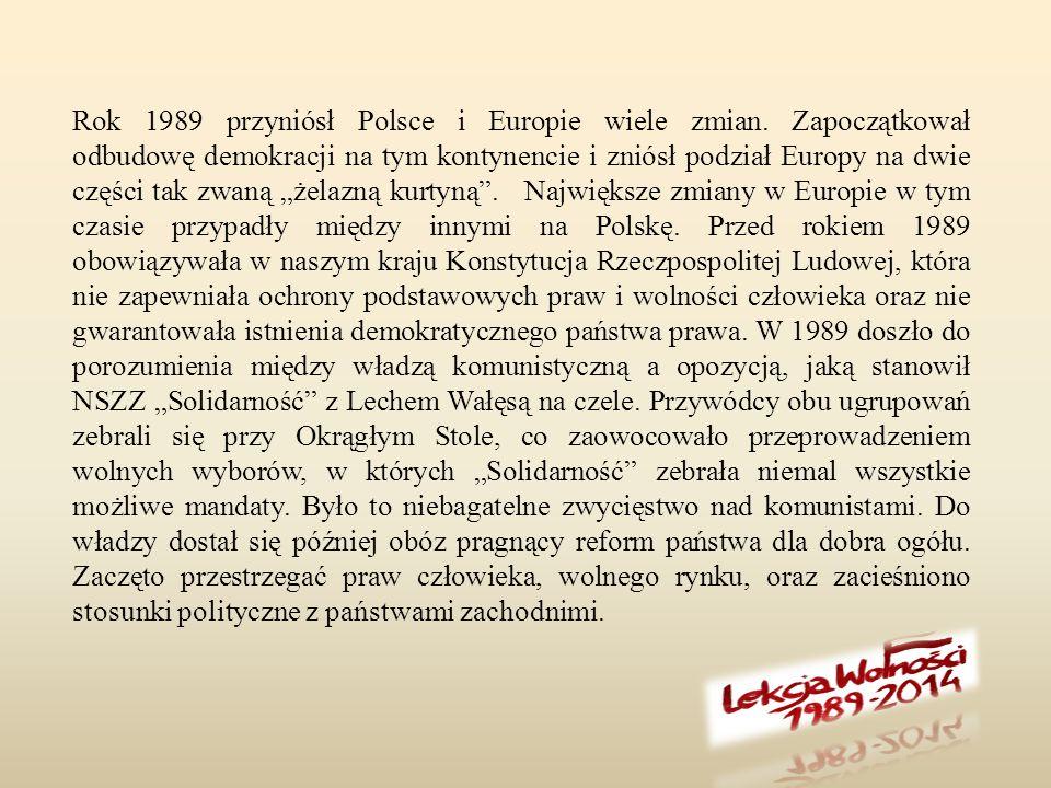 Rok 1989 przyniósł Polsce i Europie wiele zmian.