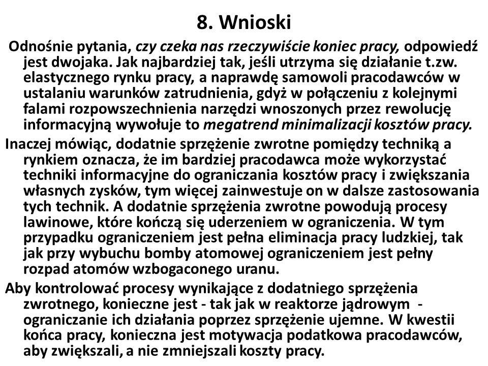 8. Wnioski Odnośnie pytania, czy czeka nas rzeczywiście koniec pracy, odpowiedź jest dwojaka.
